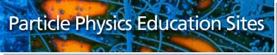 Particle Physics Education Sites Image Link